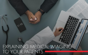 , Explaining Medical Imaging to Your Patients