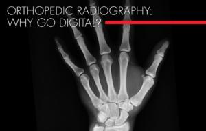 , Orthopedic Radiography: Why Go Digital?