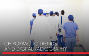 , Chiropractic Trends and Digital Radiography