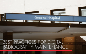 , Best Practices for Digital Radiography Maintenance