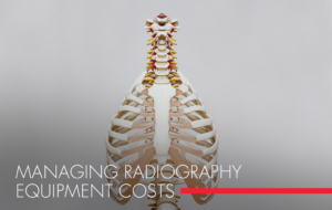 , Managing Radiography Equipment Costs